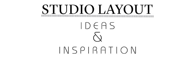 studio layout ideas and inspiration