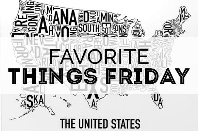 favorite things friday | Petite Modern Life
