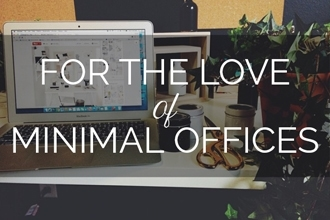 For the Love of Minimal Offices