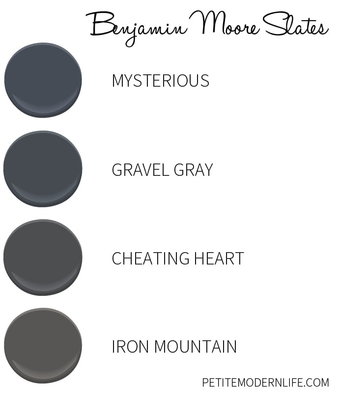 Favorite Benjamin Moore Slate colors.