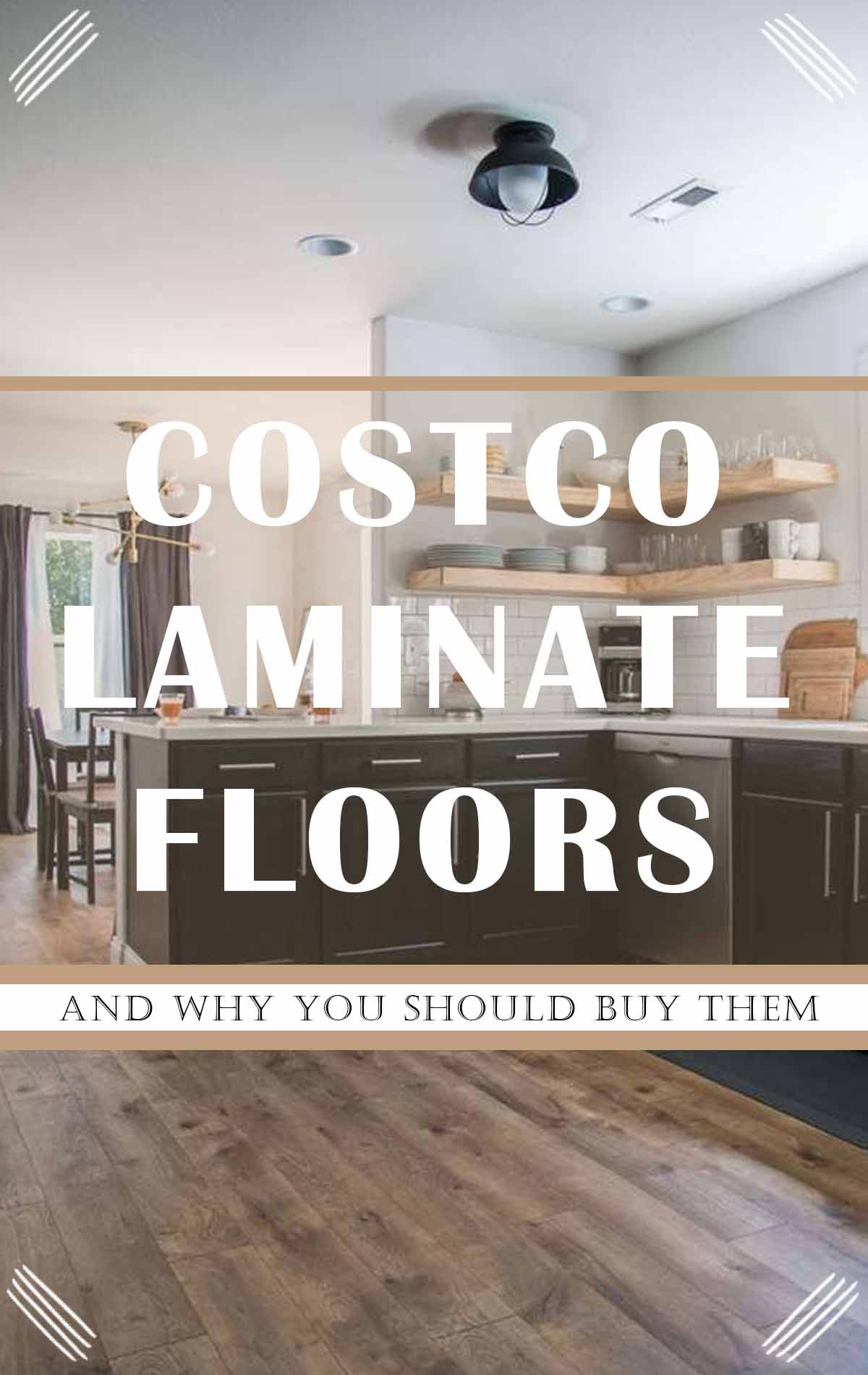 Reasons why you should be looking at beautiful Costco Laminate Flooring for your home remodel or build with pictures from ours!